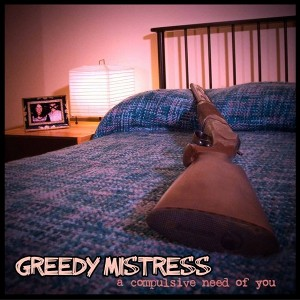 GREEDY MISTRESS - A Compulsive Nedd Of You