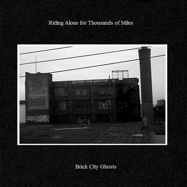 RIDING ALONE FOR MILES-BRICK CITY GHOSTS 3 - fanzine