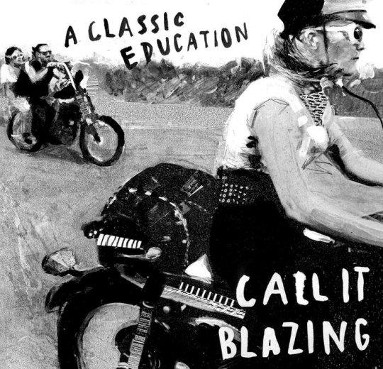 A CLASSIC EDUCATION-CALL IT BLAZING