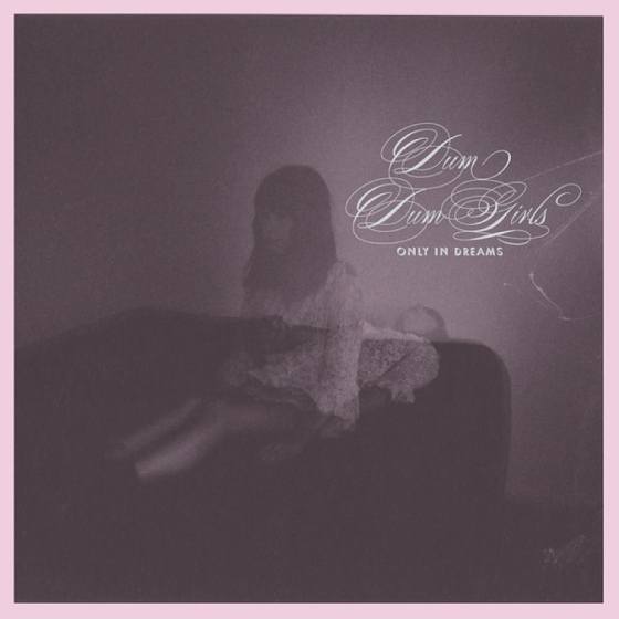 DUM DUM GIRLS-ONLY IN DREAMS 4 - fanzine