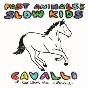 FAST ANIMALS AND SLOW KIDS-CAVALLI