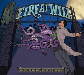FIRE AT WILL-HOPING FOR THE BEST EXPECTING THE WORST