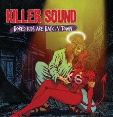 Killer Sound - Bored Kids Are Back In Town