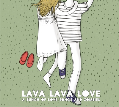 LAVA LAVA LOVE-A BUNCH OF LOVE SONGS AND ZOMBIES 4 - fanzine