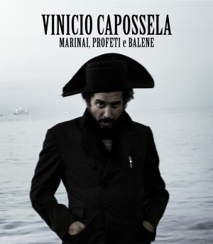 VINICIO CAPOSSELA-MARINAI, PROFETI E BALENE