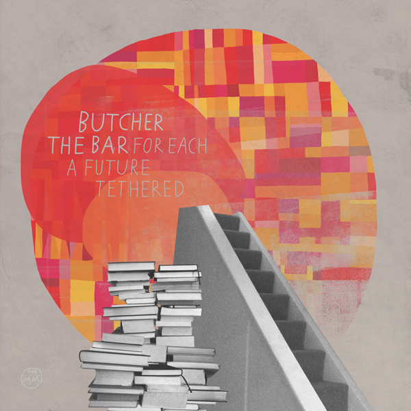 BUTCHER THE BAR-FOR EACH A FUTURE TETHERED 4 - fanzine