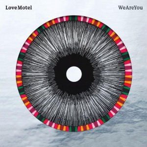 LOVE MOTEL-WE ARE YOU