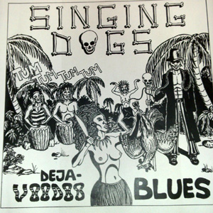 Singing Dogs-Deja voodoo blues 10pollici 3 - fanzine