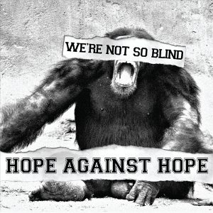 Hope Against Hope-Were Not So Blind