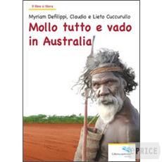 Claudio Cuccurullo e Myriam Defilippi, Mollo tutto e vado in Australia