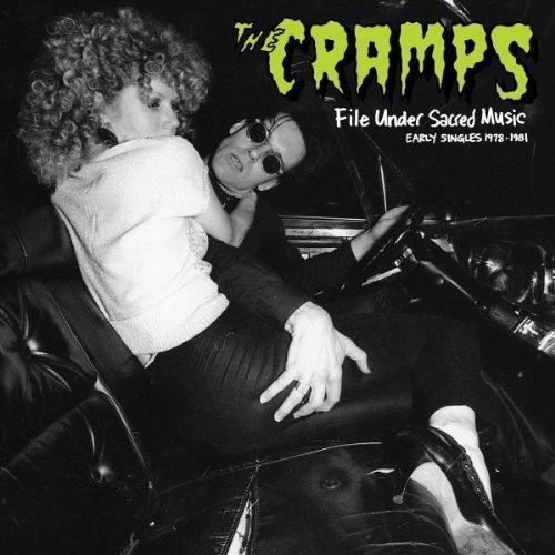 The Cramps-File Under Sacred Music Early Singles 1978 1981