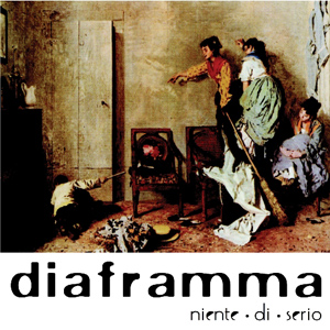 DIAFRAMMA-NIENTE DI SERIO