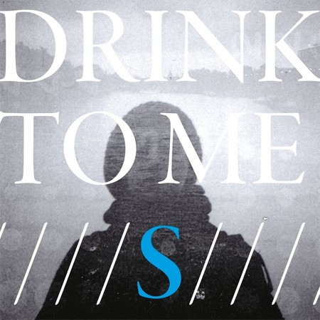 Drink To Me-s