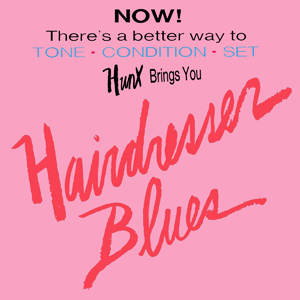 Hunx-Hairdresser Blues