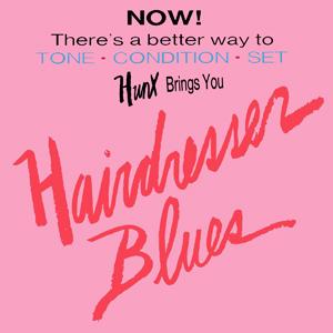 Hunx-Hairdresser Blues