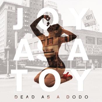 joy as a toy-dead as a dodo