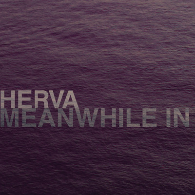 HERVA-MEANWHILE IN THE MADLAND