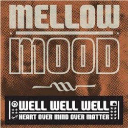 Mellow Mood-Well Well Well