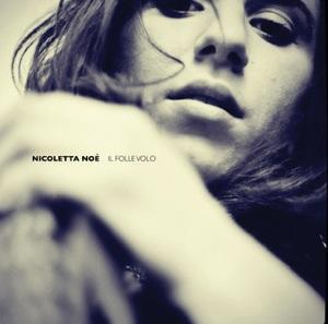 Nicoletta Noè-Il folle volo