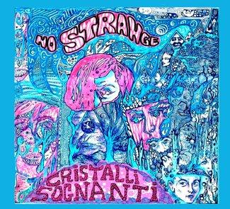 No Strange-Cristalli Sognanti