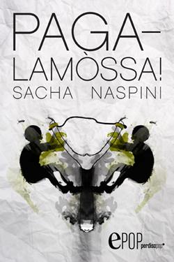 Pagalamòssa di Sacha Naspini