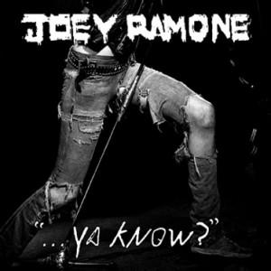 Joey Ramone-ya know