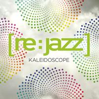[re:jazz]-Kaleidoscope