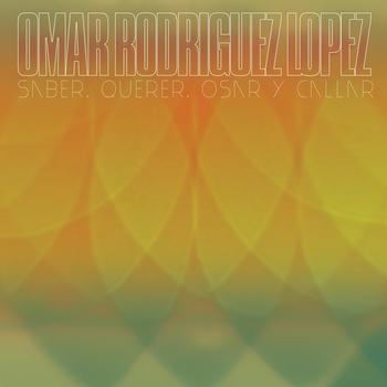 Omar Rodriguez Lopez-Saber, querer, osar y callar 3 - fanzine