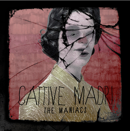 the maniacs-cattive madri