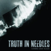 Truth In Needles-Turning Gray Black