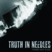 Truth In Needles-Turning Gray Black