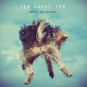 yes daddy yes-senza religione