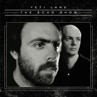 Yeti Lane-The Echo Show