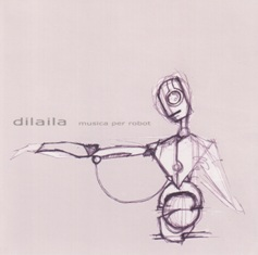 Dilaila - Musica Per Robot 1 - fanzine
