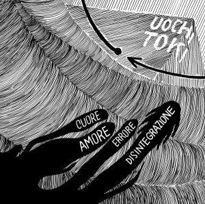 Uochi Toki - Cuore Amore Errore Disintegrazione 1 - fanzine