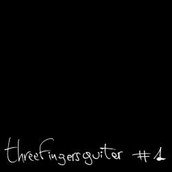 Threefingersguitar - #1 1 - fanzine