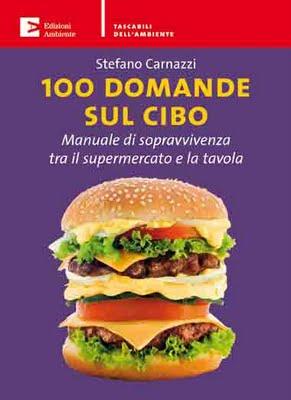 stefano carnazzi - 100 domande sul cibo – manuale di sopravvivenza tra il supermercato e la tavola 10 - fanzine
