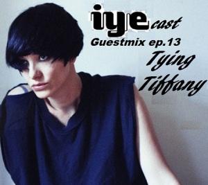 IYECAST GUESTMIX EP.13–TYING TIFFANY (TTL) 1 - fanzine