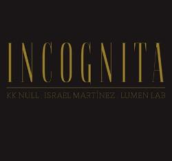 Kk Null, Israel Martinez, Lumen Lab – Incognita 1 - fanzine