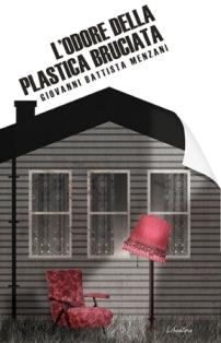 Giovanni Battista Menzani - L'odore della Plastica Bruciata 6 Iyezine.com