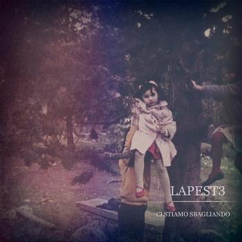 Lapest3 – Ci Stiamo Sbagliando 12 - fanzine
