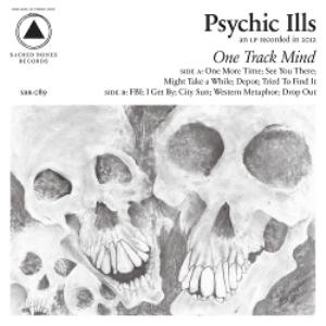 Psychic Ills - One Track Mind 1 - fanzine