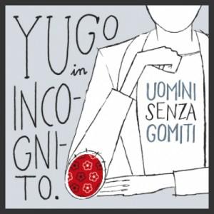 Yugo In Incognito – Uomini Senza Gomiti 6 - fanzine