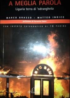 Marco Grasso e Matteo Indice - A Meglia Parola. Liguria Terra Di 'Ndrangheta 1 - fanzine