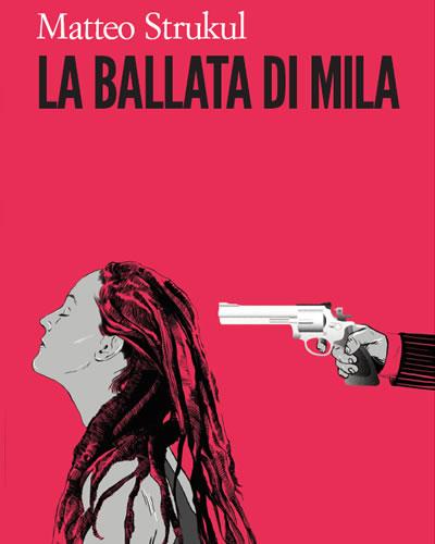 La Ballata di Mila di Matteo Strukul 1 - fanzine