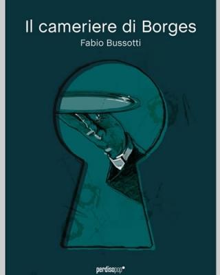 Fabio Bussotti-Il cameriere di Borges 6 - fanzine