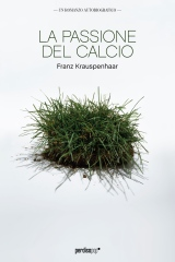 FRANZ KRAUSPENHAAR-LA PASSIONE DEL CALCIO 1 - fanzine