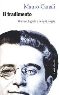 Mauro Canali - Il Tradimento. Gramsci, Togliatti e La Verità Negata 6 - fanzine
