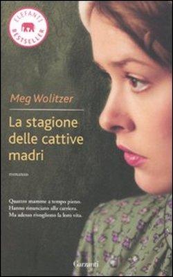 La stagione delle cattive madri. Meg Wolitzer 1 - fanzine