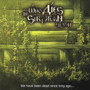 Who Dies In Siberian Slush - We Have Been Dead Since Long Ago 6 - fanzine